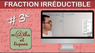Rendre une fraction irréductible - Troisième