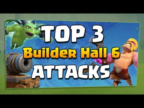 Top 3 Clash of Clans Builder Hall 6 Attack Strategies! CoC BH6 Builder Base Tips & Strategy!