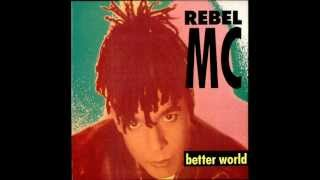 REBEL MC BETTER WORLD