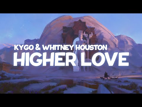 Kygo & Whitney Houston - Higher Love (Lyrics)