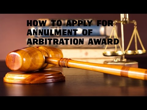 How To Apply For Annulment Of Arbitration Award