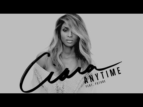 Ciara - Anytime Feat. Future (Lyrics)