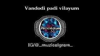 Vandodi padi vilayum song || _muzicalgram_
