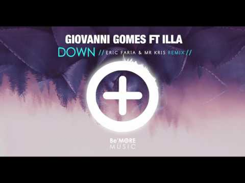 Giovanni Gomes Feat Illa - Down (Eric Faria & Mr Kris Remix)