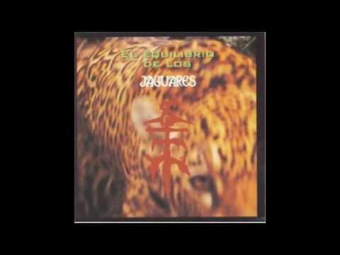 Jaguares - El Equilibrio de los Jaguares (full album)