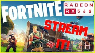 STREAMING FORTNITE W/ THE RX 560 4GB; BEST SETTING (How much FPS do we get?) 2018