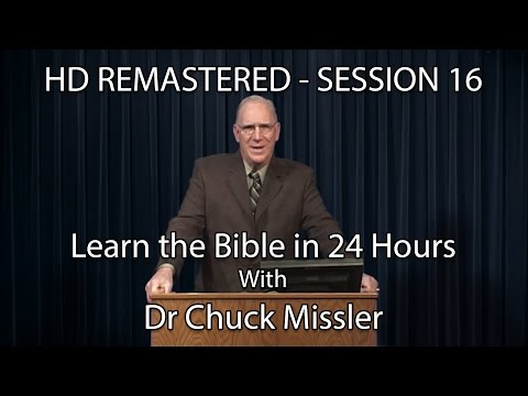 Learn the Bible in 24 Hours - Hour 16 - Small Groups  - Chuck Missler