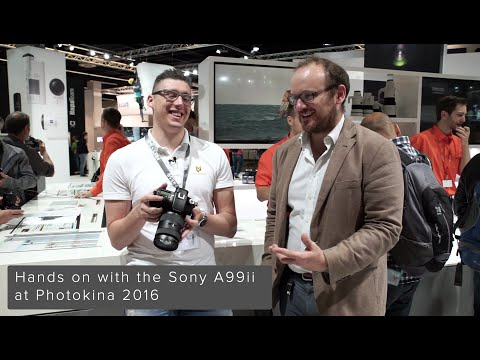 Hands on with the Sony A99ii at Photokina 2016 and Discussion with Sony Rep
