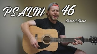 Psalm 46 - Shane & Shane   (Acoustic Cover by Zach Gonring)