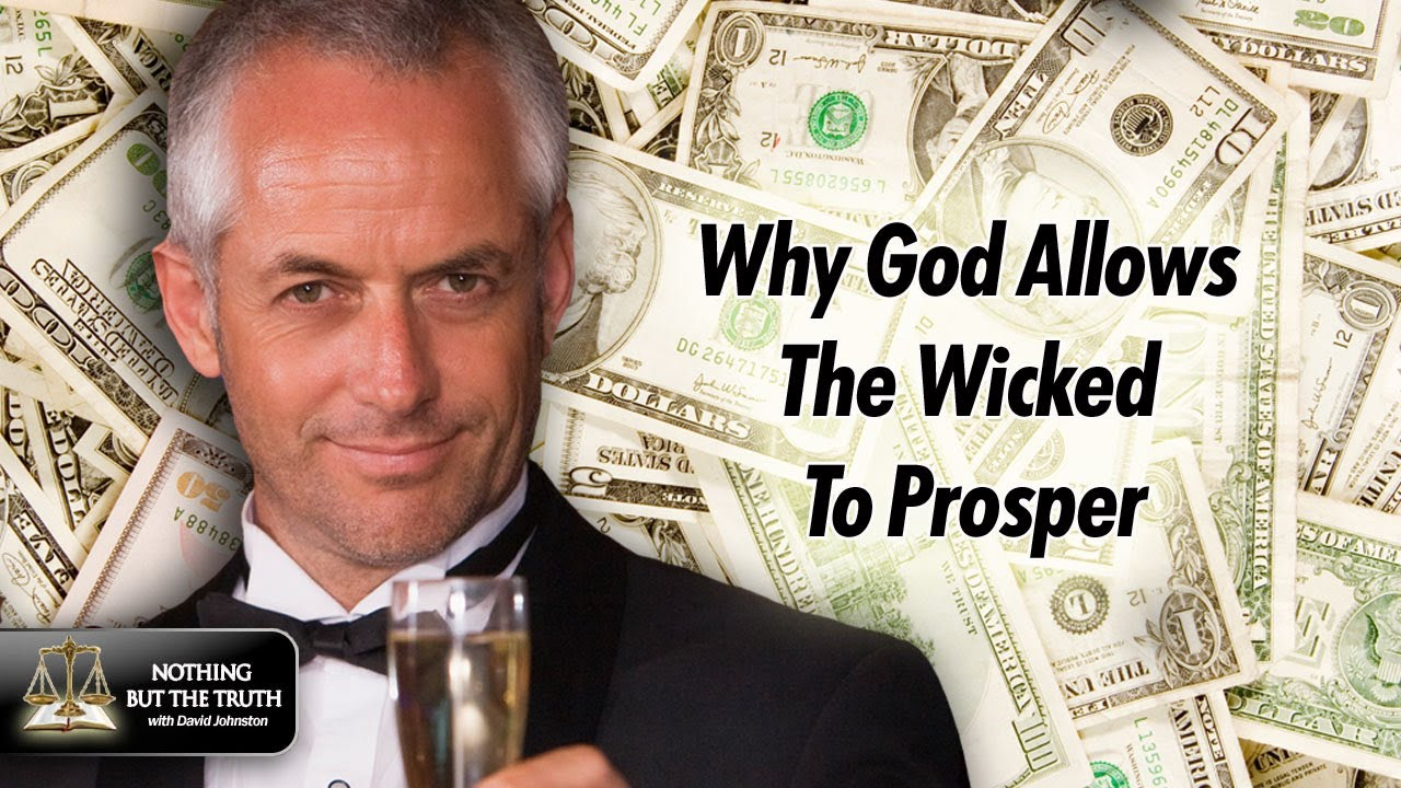 Why God Allows The Wicked To Prosper - YouTube