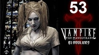 Let's Play Vampire: The Masquerade - Bloodlines (Part 53)
