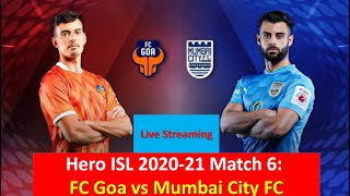 FC Goa VS Mumbai  City FC  Live - LIVE STREAMING - HERO ISL LIVE - Football Match Today