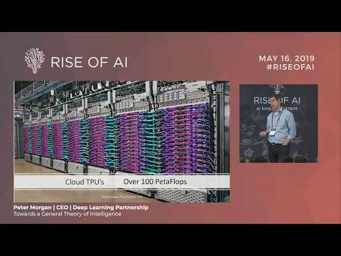 PETER MORGAN - Towards a General Theory of Intelligence | Rise of AI conference 2019