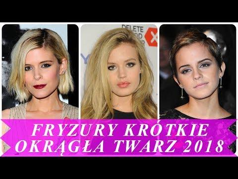 Krótkie Fryzury Damskie Okrągła Twarz 2018