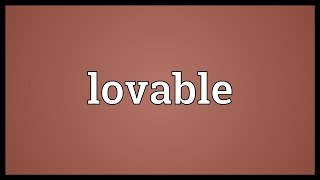 Lovable Meaning