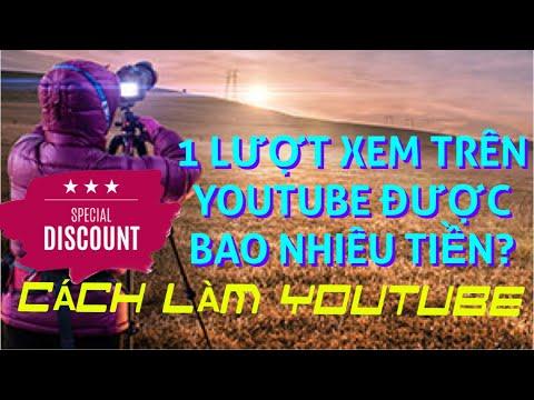 1 lượt xem trên youtube kiếm được bao nhiêu tiền?
