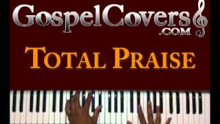 ♫ TOTAL PRAISE (Richard Smallwood) - gospel piano cover ♫