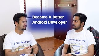 Learn to become a better Android developer from the experienced developers