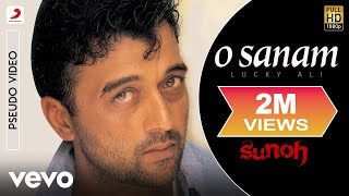 O Sanam - Sunoh | Lucky Ali | Official Hindi Pop Song