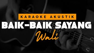 Download Lagu Baik Baik Sayang - Wali ( Karaoke Akustik ) mp3