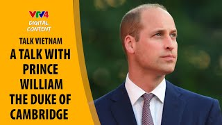 A talk with Prince William, the Duke of Cambridge