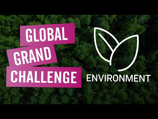 Global Grand Challenge: Environment