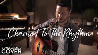 Chained To The Rhythm - Katy Perry (Boyce Avenue acoustic cover) on Spotify & iTunes