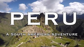 GoPro: Peru, A South American Adventure