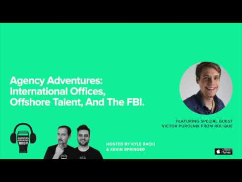 Agency Adventures: International Offices, Offshore Talent, And The FBI - ADB-046