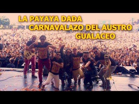 Papaya Dada Concierto Carnaval Gualaceo Jardin Del Azuay En Vivo