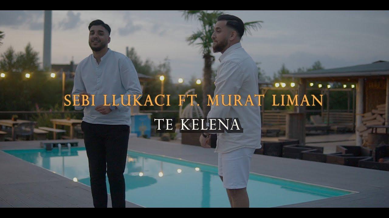 Sebi Llukaci ft. Murat Liman - TE KELENA (Official Video) Prod.by Murat Liman