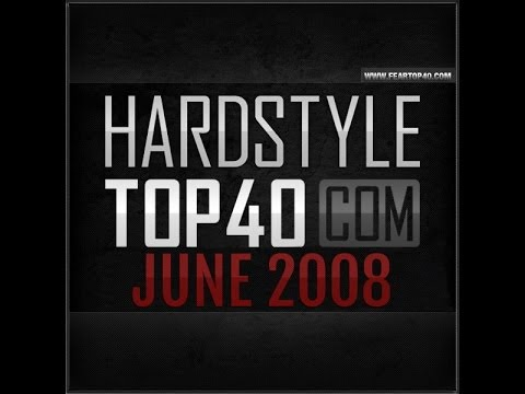 Fear fm hardstyle top 40 june 2008