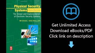 Download Physical Security Systems Handbook: The Design and Implementation of Electronic Securit PDF