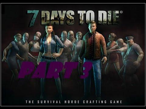"""7 Days to Die: Part 3- """"Seismic Toss"""""""