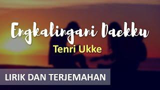 LAGU BUGIS - Engkalingani Daekku vokal Tenri Ukke (Lirik dan Terjemahan Bahasa Indonesia) creative+