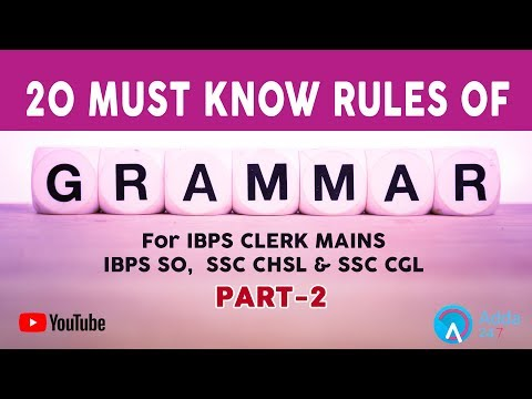 20 Must Know Rules Of Grammar (PART-2) For IBPS CLERK MAINS, IBPS SO, SSC CHSL & SSC CGL