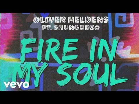 Oliver Heldens - Fire In My Soul Ft. Shungudzo (Audio)