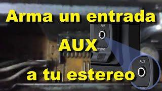 Como armar una Entrada AUX ( auxiliar ) para conectar un mp3, ipod y celular al estereo del auto