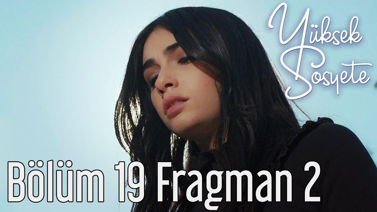 Yuksek Sosyete 19 Bolum 2 Fragman Youtube