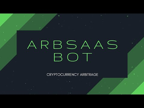 ArbSaas - Cloud Based Cryptocurrency Arbitrage Bot