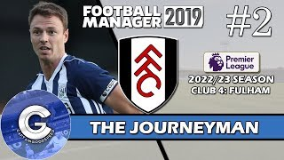 Let's Play FM19 Journeyman | Fulham S5 E2 | NEW SIGINGS | A Football Manager 2019 Story