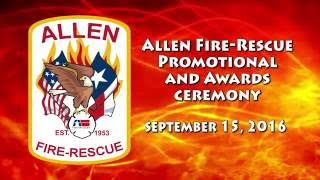 Allen Fire-Rescue Promotion and Awards Ceremony 9-15-16
