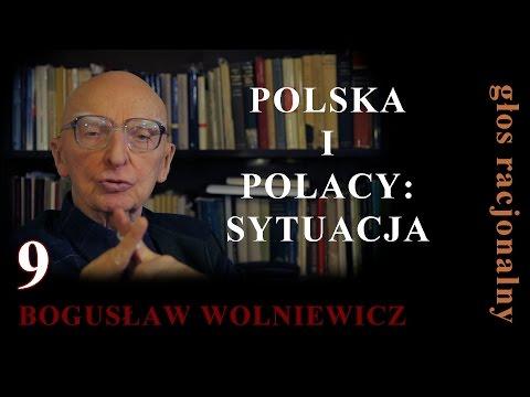 Bogusław Wolniewicz 9 POLSKA I POLACY: SYTUACJA
