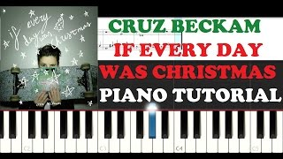 Cruz Beckam - If Everyday Was Christmas (Piano Tutorial )