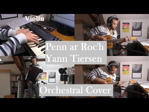 Yann Tiersen - Penn ar Roc'h [EUSA] Orchestral Cover