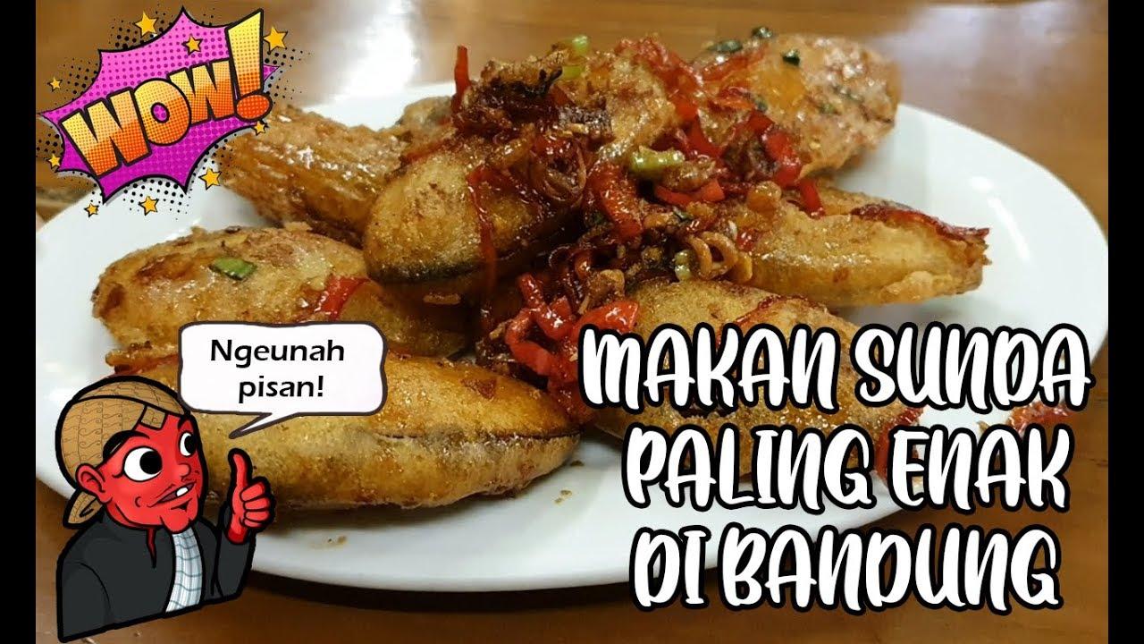 Makanan Sunda Terenak Di Bandung Terong Gorengnya Juara Youtube