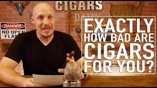 Exactly how bad are cigars for you?