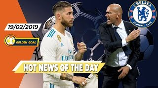 Sergio Ramos gets a red card, Zidane will come chelsea - Football News 19/2 /2019