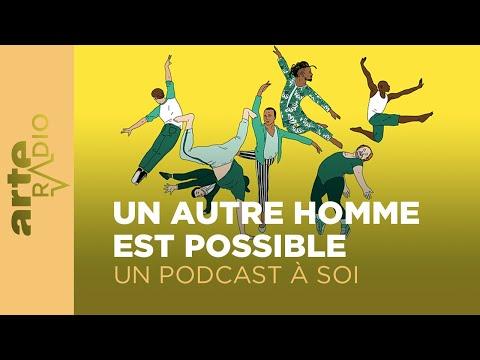 Un autre homme est possible - ARTE Radio