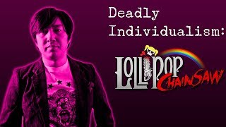 Deadly Individualism: Lollipop Chainsaw